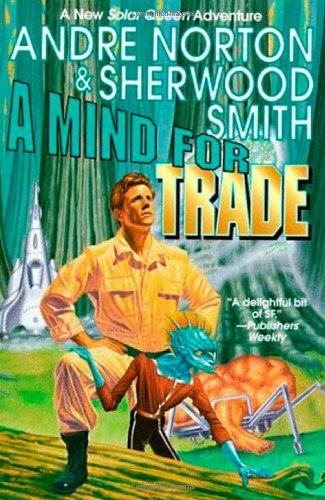 9780312859206: A Mind for Trade: A Great New Solar Queen Adventure
