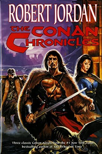 The Conan Chronicles: Conan the Invincible, Conan the Defender, Conan the Unconquered (First Edit...