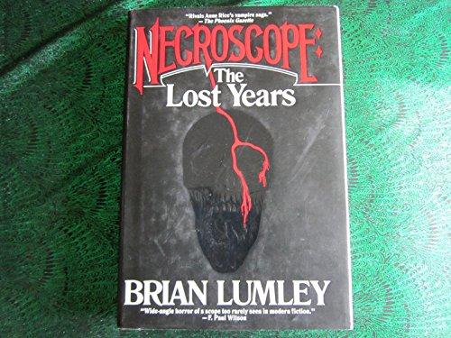 NECROSCOPE: THE LOST YEARS: Lumley, Brian.