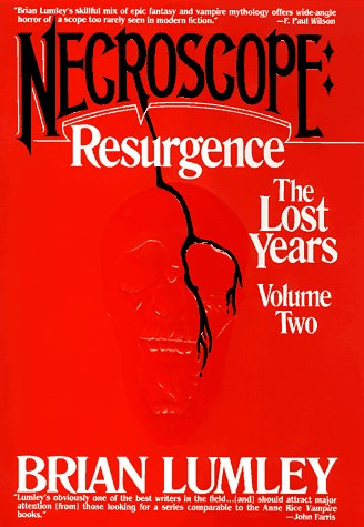 NECROSCOPE: RESURGENCE THE LOST YEARS VOLUME TWO: Lumley, Brian.
