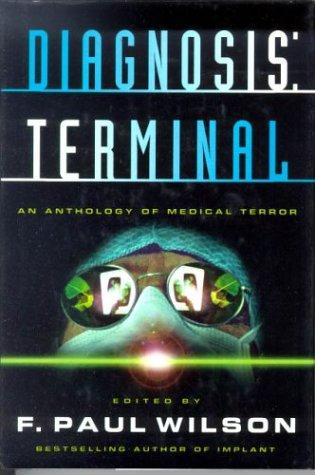 9780312859725: Diagnosis: Terminal an Anthology of Medical Terror