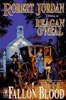 The Fallon Blood A Novel of the American Revolution: O'Neal, Reagan (Aka Robert Jordan)