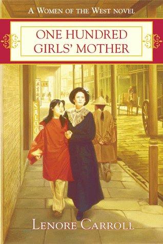 9780312859947: One Hundred Girls' Mother (Women of the West Novel)
