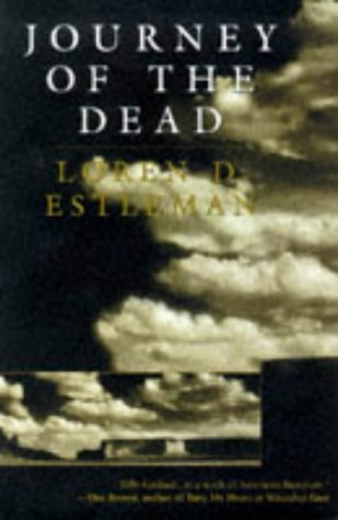 JOURNEY OF THE DEAD: Estleman, Loren D.