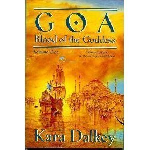 9780312860004: Goa (Blood of the Goddess/Kara Dalkey, 1)