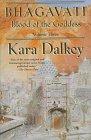 Bhagavati (Blood of the Goddess/Kara Dalkey, 3): Dalkey, Kara