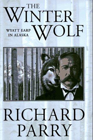 9780312860172: The Winter Wolf: Wyatt Earp in Alaska
