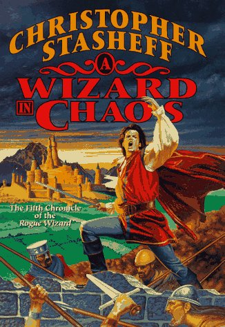 9780312860325: A Wizard In Chaos: The Fifth Chronicle of the Rogue Wizard (Chronicles of the Rogue Wizard)