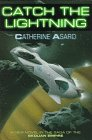 9780312860431: Catch the Lightning (The Saga of the Skolian Empire)