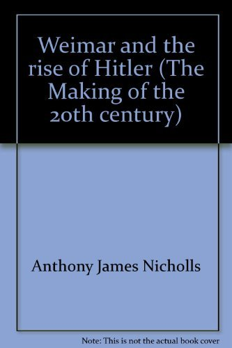 9780312860660: Weimar and the rise of Hitler (The Making of the 20th century)