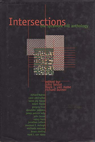 Intersections: The Sycamore Hill Anthology, (Signed First Edition): Kessel, John; Van Name, Mark L....