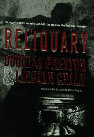 RELIQUARY: Preston, Douglas, and Lincoln Child.