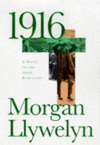 1916: A Novel Of The Irish Rebellion: Llywelyn, Morgan