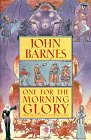 One for the Morning Glory: Barnes, John