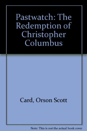 9780312861223: Pastwatch: The Redemption of Christopher Columbus