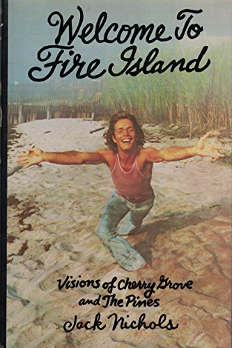 9780312861353: Welcome to Fire Island: Visions of Cherry Grove and the Pines