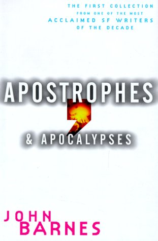 9780312861476: Apostrophes & Apocalypses: The First Collection From One of the Most Acclaimed SF Writers of the Decade