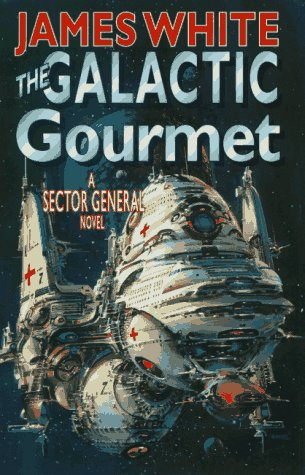 9780312861674: The Galactic Gourmet: A Sector General Novel (Sector General Series)