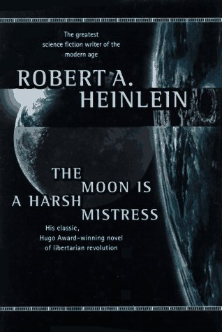 9780312861766: The Moon is a Harsh Mistress