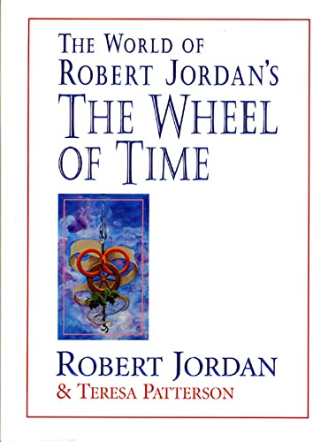 The World of Robert Jordan's The Wheel of Time [Signed] [First Edition]: Jordan, Robert; ...