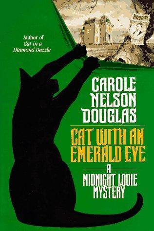 Cat with an Emerald Eye: Douglas, Carol Nelson