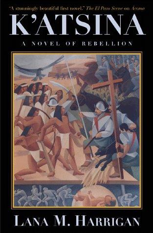 9780312862602: K'Atsina: A Novel of Rebellion