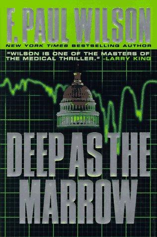 Deep As the Marrow: Wilson, F. Paul