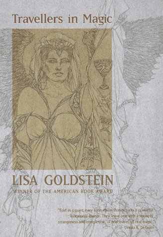 Travellers in Magic (0312863012) by Lisa Goldstein