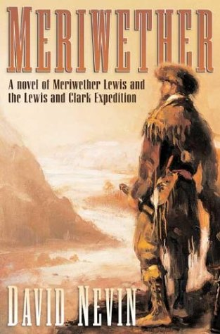 9780312863074: Meriwether: A Novel of Meriwether Lewis and the Lewis & Clark Expedition (The American Story)