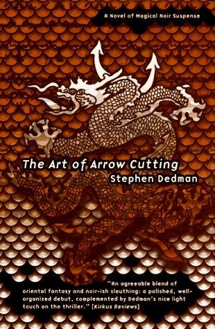 THE ART OF ARROW CUTTING: Dedman, Stephen.