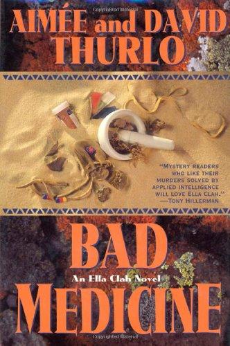Bad Medicine: An Ella Clah Novel (Ella Clah Novels): Thurlo, Aimee; Thurlo, David