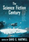 THE SCIENCE FICTION CENTURY: Hartwell, David G. (editor)