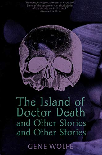 9780312863548: The Island of Doctor Death and Other Stories and Other Stories
