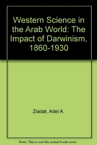 Western Science in the Arab World: The Impact of Darwinism, 1860-1930