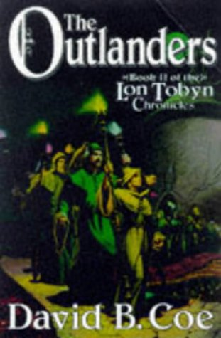 The Outlanders (Book II of the Lon Tobyn Chronicle): Coe, David B.