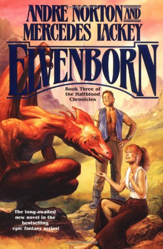 Elvenborn (Halfblood Chronicles, Book 3): Andre Norton, Mercedes