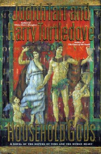 Household Gods (SIGNED): Tarr, Judith & Turtledove, Harry