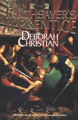 The Truthsayer's Apprentice (Book One of the Loregiver Series): Christian, Deborah