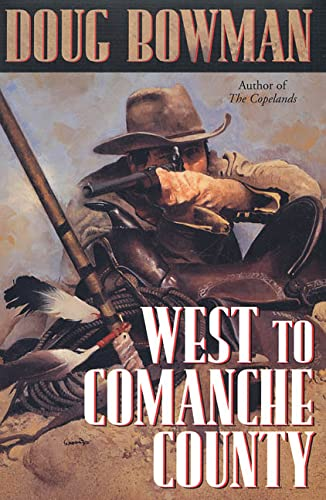 9780312865450: West To Comanche County