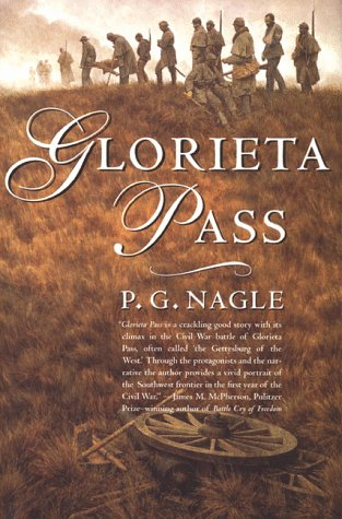 Glorieta Pass: Nagle, P. G.
