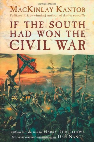 9780312865535: If The South Had Won The Civil War
