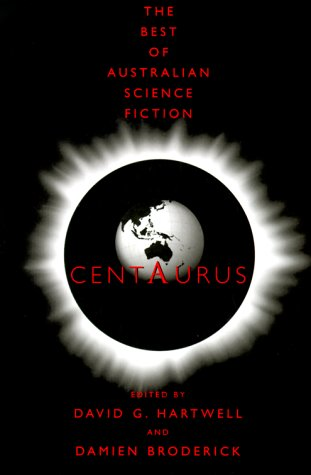 9780312865566: Centaurus: The Best of Australian Science Fiction
