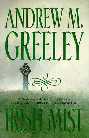 Irish mist: a Nuala Anne McGrail novel: Greeley, Andrew M