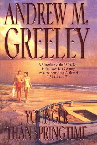 Younger Than Springtime: Greeley, Andrew M.