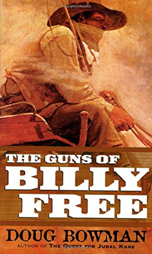 9780312865733: The Guns of Billy Free