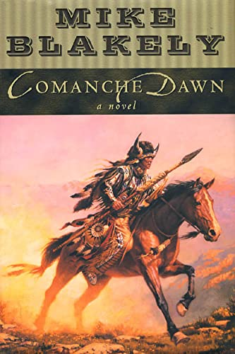 Comanche Dawn a Novel