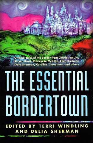 9780312865931: The Essential Bordertown: A Traveller's Guide to the Edge of Faerie