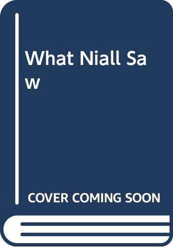 9780312866136: What Niall Saw