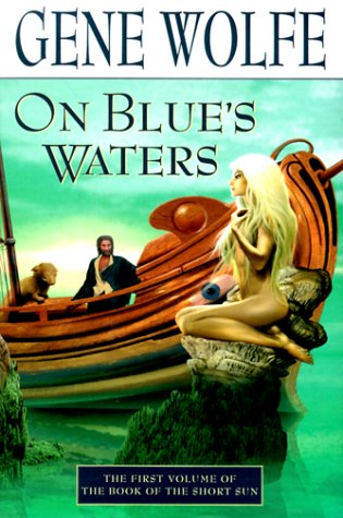 9780312866143: On Blue's Waters: Volume One of 'The Book of the Short Sun'