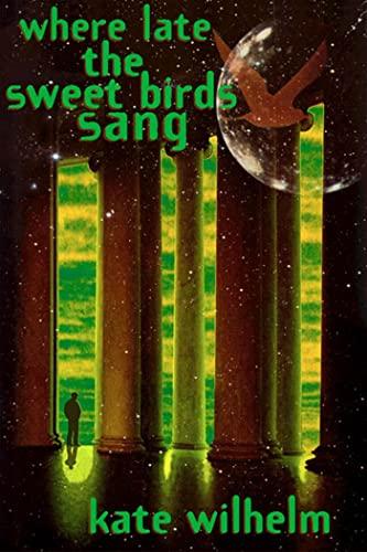 9780312866150: Where Late The Sweet Birds Sang: A Novel